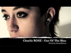 Charlie ROSE - Out Of The Blue (Prod. by StraidNova)