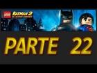 LEGO Batman 2: DC Super Heroes - Parte 22