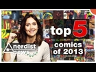 TOP 5 COMICS of 2013 - Nerdist News SPECIAL w/ Jessica Chobot