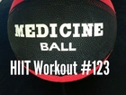 Medicine Ball HIIT Workout #123