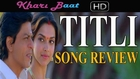 TITLI Song Review | Chennai Express Songs