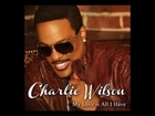 Charlie Wilson – My Love Is All I Have (Audio)